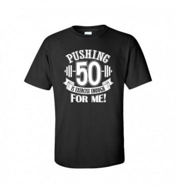 Pushing Exercise Enough T shirt Birthday